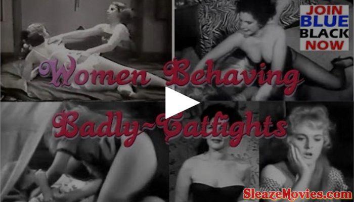 Women Behaving Badly – Catfights