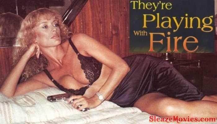 They're Playing with Fire (1984) online erotic thriller