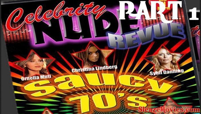 Celebrity Nude Revue-Saucy 70's (Part 1)