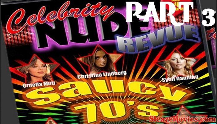 Celebrity Nude Revue-Saucy 70's (Part 3)
