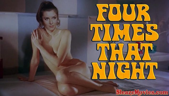 Four Times that Night (1972) watch uncut