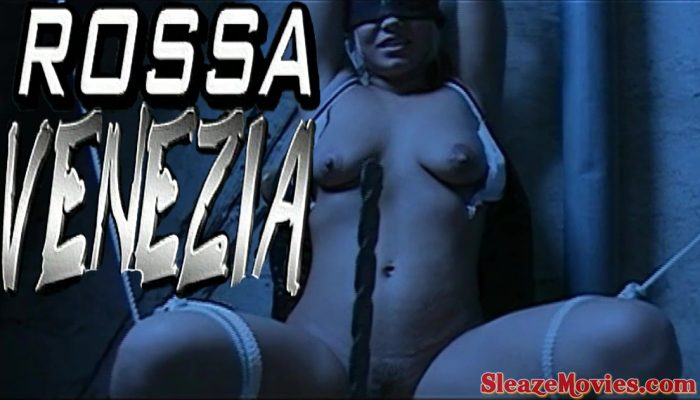 Rossa Venezia (2003) UNCUT Special Remastered and Enhanced
