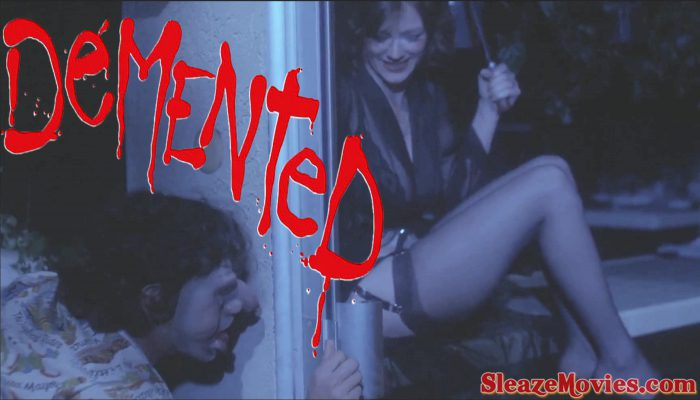 Demented (1980) watch uncut