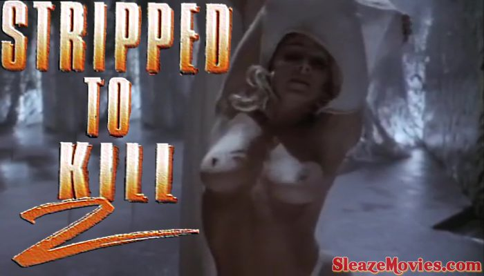 Stripped to Kill II : Live Girls (1989) watch online